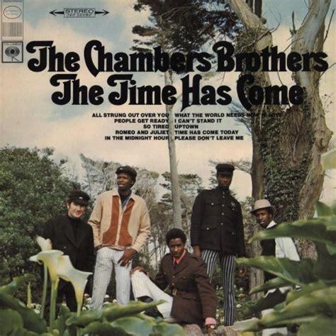 house of chambers lyrics the chambers brothers time has come today lyrics genius lyrics