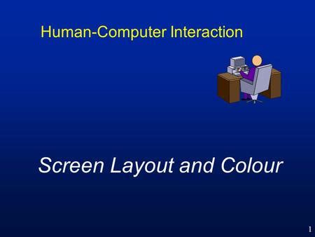 screen design and layout in hci 1 visual displays of dynamic information things in our
