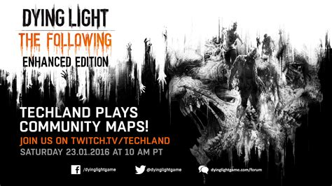 dying light community event dying light community maps streamed live january 23rd and