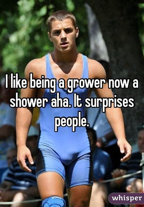 Are You A Grower Or A Shower by I Like Being A Grower Now A Shower Aha It Surprises