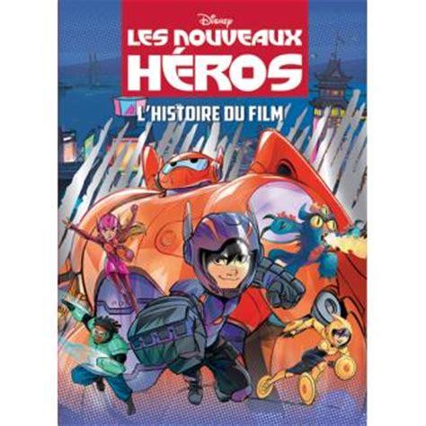 film disney les nouveaux heros les nouveaux h 233 ros album du film broch 233 disney