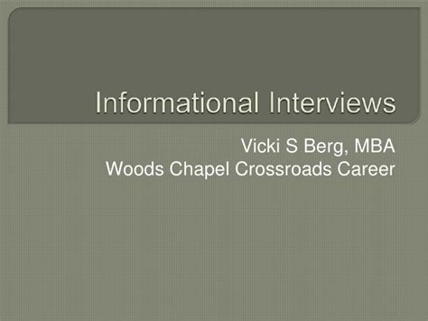 Mba Informational Interviews informational interviews presentation