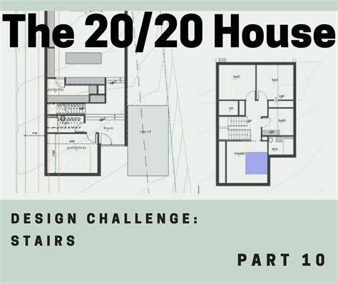 home design challenge the 20 20 house part 10 design challenge stairs gr 220 n