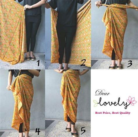 tutorial memakai kain batik 100 gambar cara memakai kain batik tanpa jahit dengan