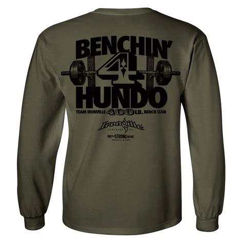 400 pound bench 400 pound bench press club long sleeve t shirt ironville clothing