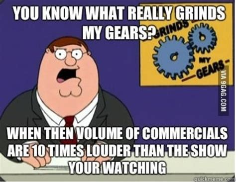 What Grinds My Gears Meme - image 559175 you know what really grinds my gears