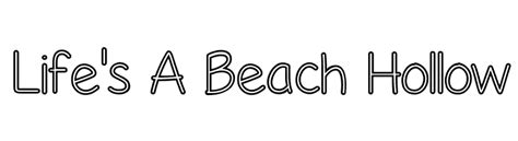 free printable hollow fonts life s a beach hollow font