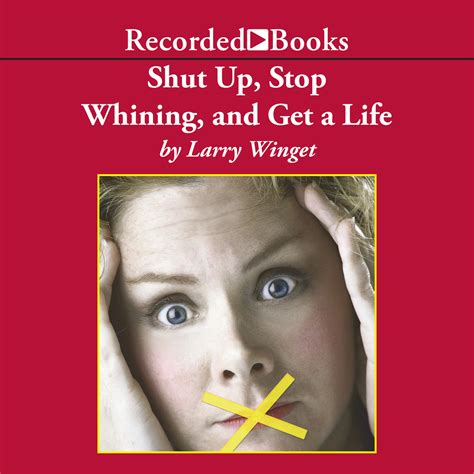 shut up audio download shut up stop whining and get a life audiobook