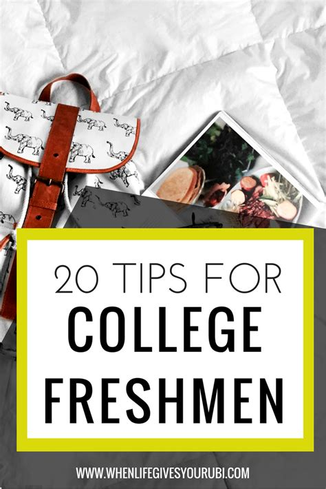 20 tips for college freshmen when gives you rubi