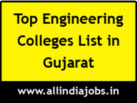Government Mba Colleges In Gujarat by Top Engineering Colleges In Gujarat Freshers