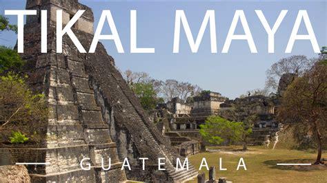 imagenes de mayas en guatemala e1 v67 ruinas mayas de tikal guatemala youtube