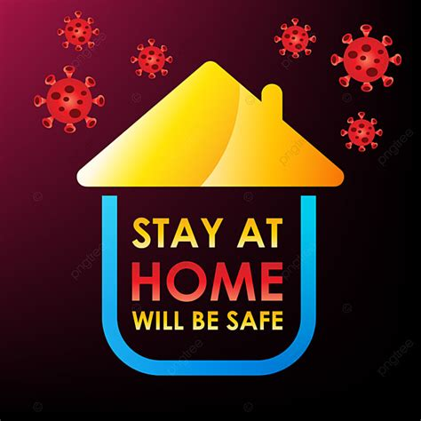 stay  home   safe stay home  png  vector
