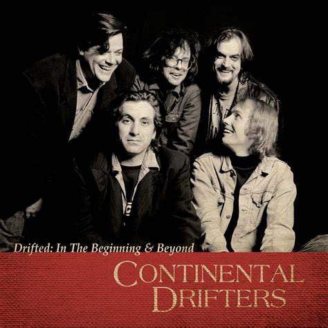 Bottom Band Ov continental drifters drifted in the beginning beyond