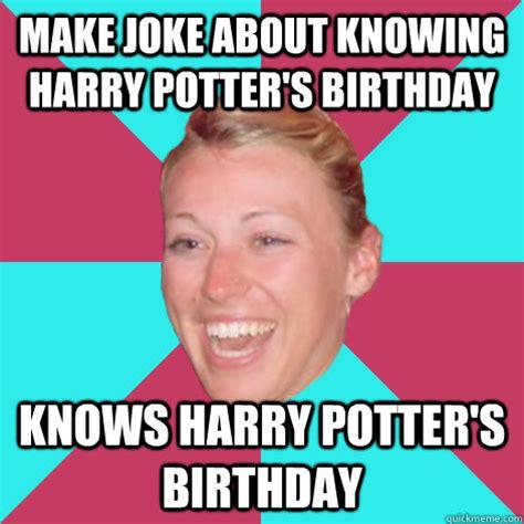 Harry Potter Birthday Meme - make joke about knowing harry potter s birthday knows