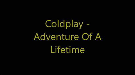 download mp3 coldplay adventure of a lifetime free coldplay adventure of a lifetime lyrics youtube