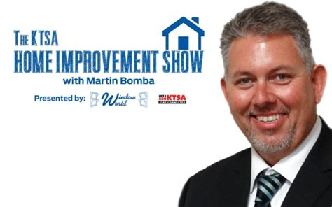 the home improvement show w martin bomba ktsa