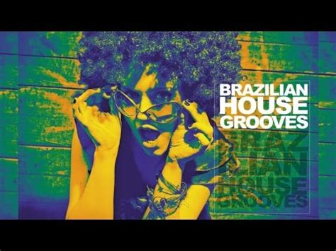 brazilian house music top latin lounge mix best brazilian house music 3h non stop youtube