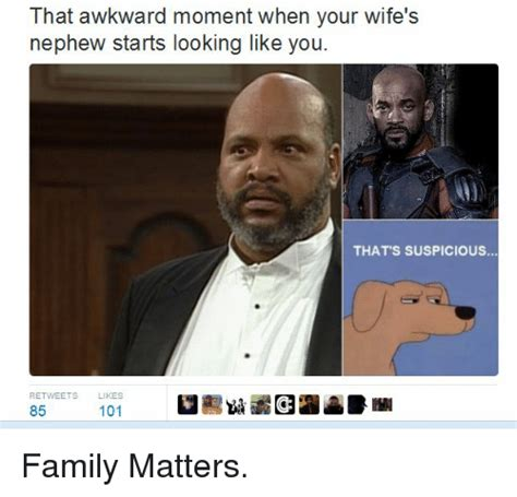 Family Matters Memes - that awkward moment when your wife s nephew starts looking