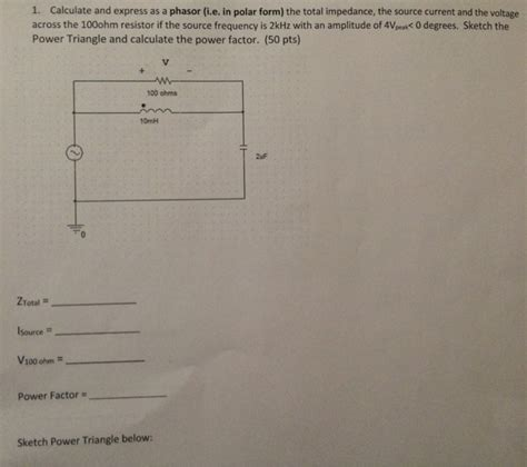 impedance phasor form calculate and express as a phasor i e in polar f chegg