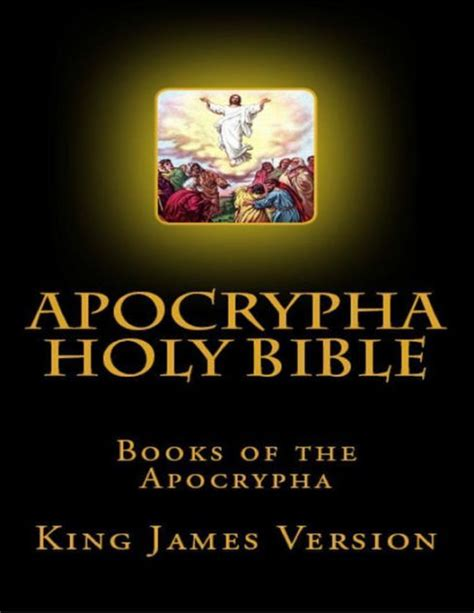 the king 1611 version of the holy bible books apocrypha holy bible books of the apocrypha king