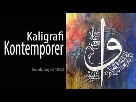 tutorial kaligrafi kontemporer full download lomba lukis kaligrafi kontemporer al quran