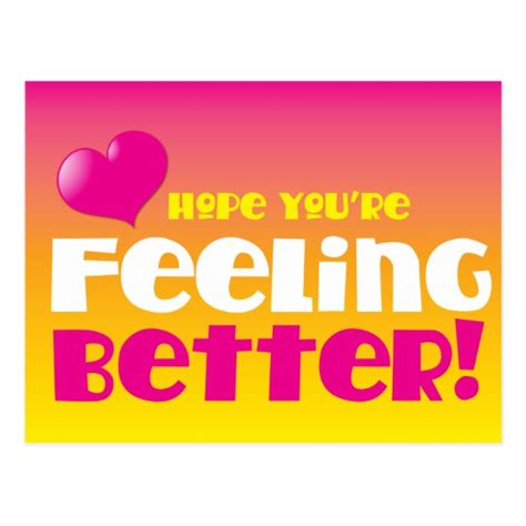 better feeling you re feeling better get well postcard zazzle