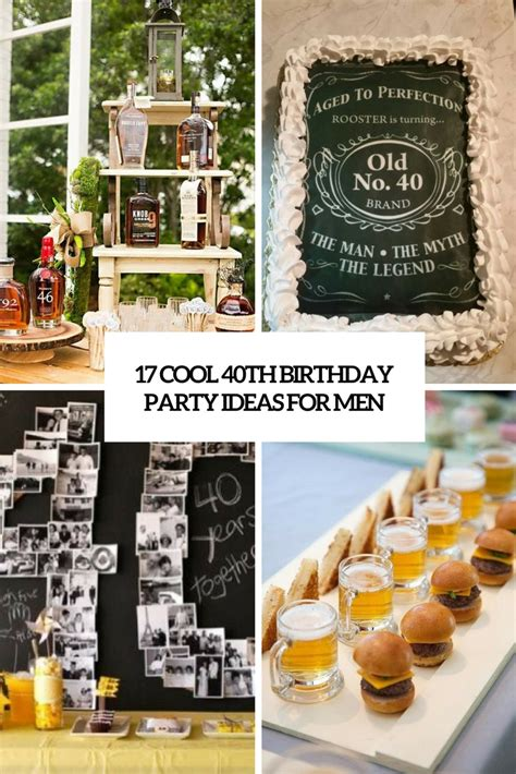 party themes 40 year old 17 cool 40th birthday party ideas for men shelterness
