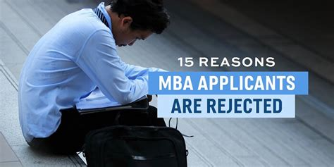Bad Reasons To Get An Mba by 15 Ways To Get Rejected By The Business Schools You Apply
