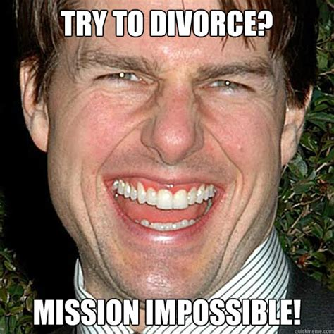 Tom Cruise Meme - try to divorce mission impossible crazy tom cruise