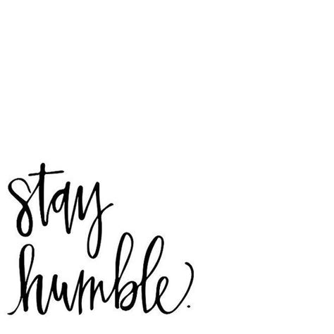 stay humble tattoo stay humble wrist and to prove on
