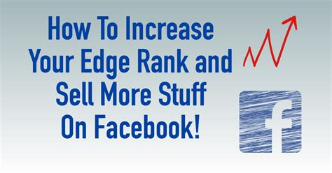 To Sell More Stuff by How To Increase Your Edge Rank And Sell More Stuff On