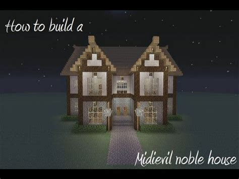 how to create a house how to build a medievil noble house in minecraft youtube