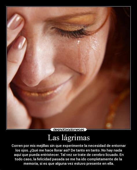 imágenes tristes llorando con frases las l 225 grimas desmotivaciones