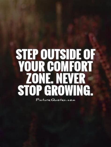 stepping outside of your comfort zone comfort zone quotes