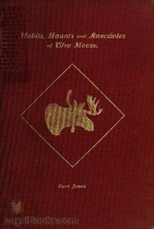 habits haunts and anecdotes of the moose and