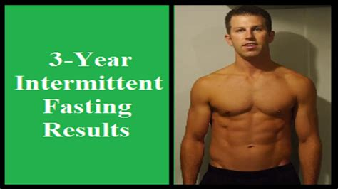 intermittent fasting before and after intermittent fasting results after 3 years fasting