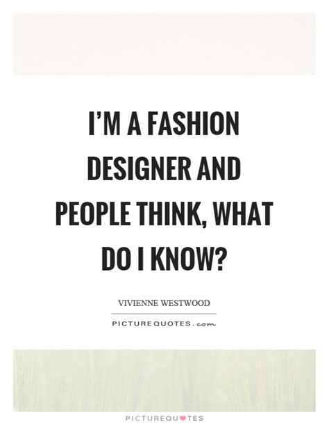 Fashion Quotes From The Designers by Fashion Designer Quotes Pictures To Pin On