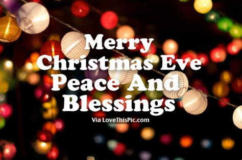 images of christmas eve blessings merry christmas eve peace and blessings pictures photos