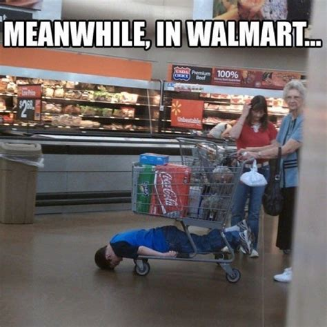 Wal Mart Meme - meanwhile in walmart