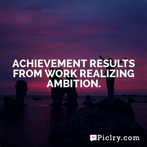 meaning of achievement results from work realizing ambition