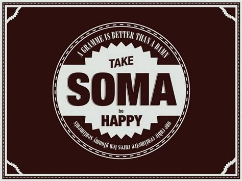 theme of soma in brave new world brave new world soma quotes quotesgram