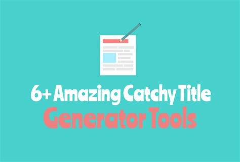 6 awesome catchy title generator tools - Catchy Titles
