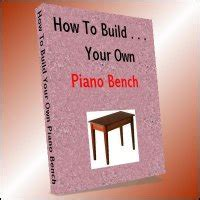 how to build your own bench how to build your own piano bench digital with printing