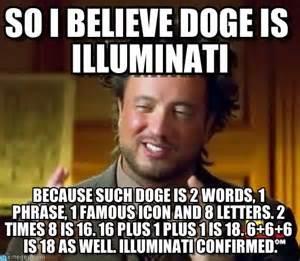Illuminati Memes - so i believe doge is illuminati ancient aliens meme on