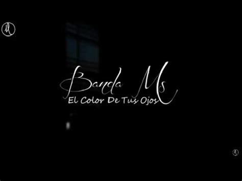 banda ms el color de tus ojos [letra][banda 2017] youtube