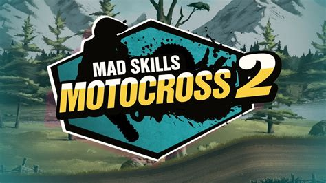 mad skill motocross 2 mad skills motocross 2 universal hd gameplay trailer