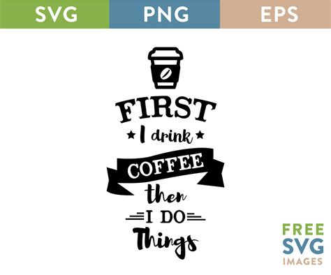 But First Coffee   Free SVG Images