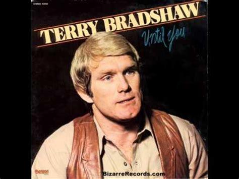 "terry bradshaw ""until you"" youtube"