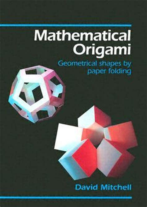 David Mitchell Origami - mathematical origami by david mitchell