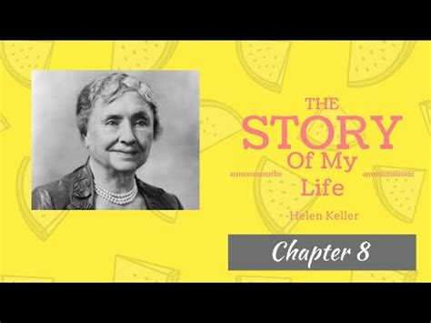 biography of helen keller youtube chapter 8 summary the story of my life helen keller